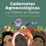 Uso da Caderneta Ecológica por mulheres rurais do semiárido brasileiro trouxe resultados surpreendentes